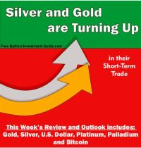 Gold and Silver are Turning Up