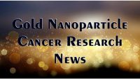 Gold Nanoparticle Cancer Research News  #6