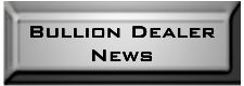 bullion dealer news