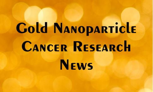 Gold Nanoparticle Cancer Research News #4