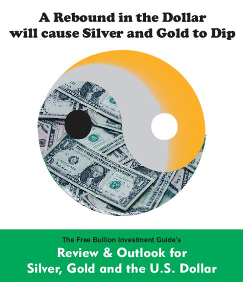 A Rebound in the Dollar will cause Silver and Gold to Dip