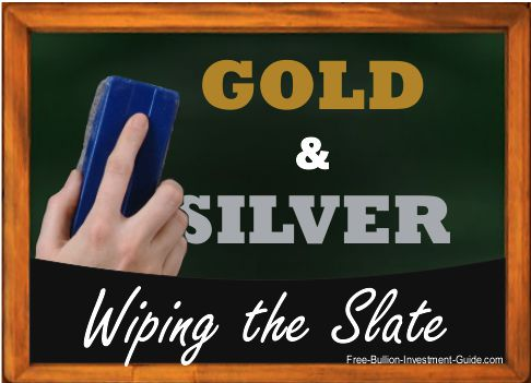 Gold and Silver - Wiping the Slate